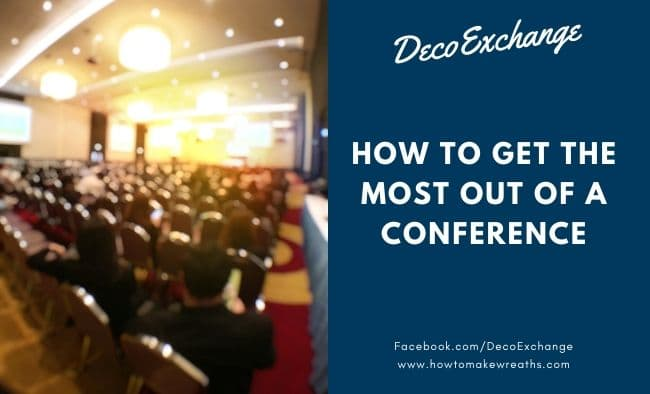 Conference Tips: How to Get the Most Out of a Conference