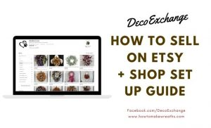 How To Sell On Etsy - Easy To Follow Guide To Opening An Etsy Shop