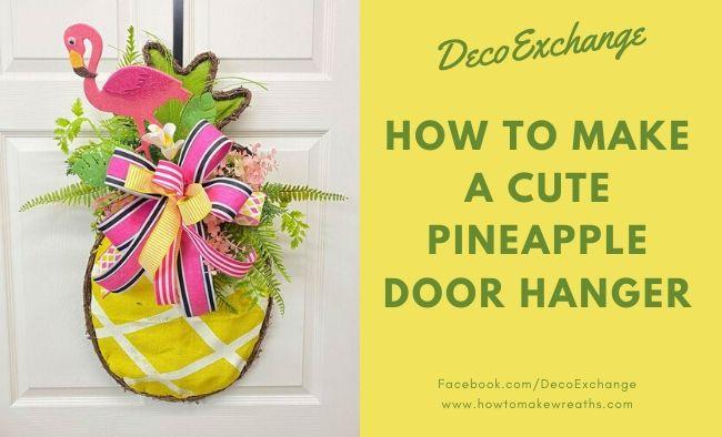 Cute DIY Pineapple Door Hangers with Video Tutorial