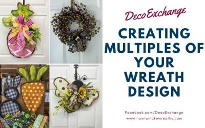 Helpful Tips for Creating Multiples of Your Wreath Design