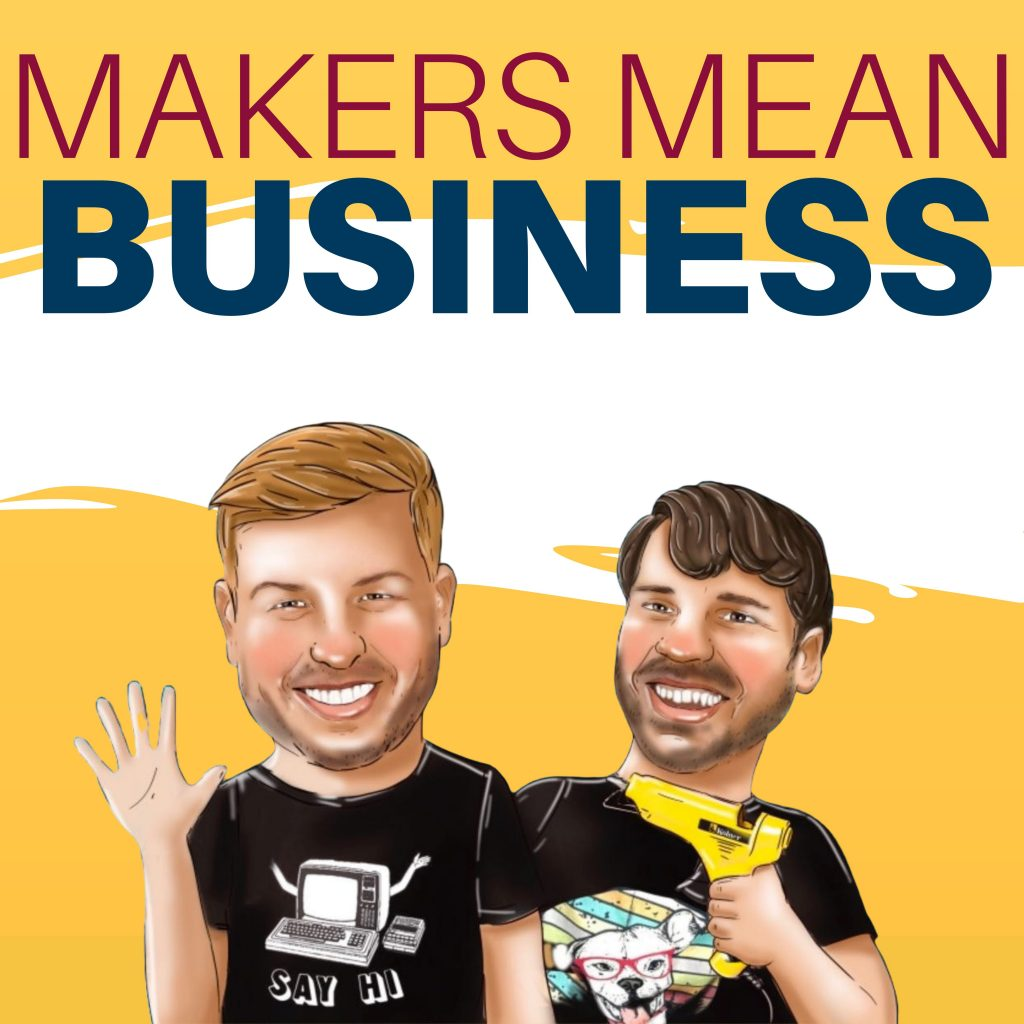 Makers Mean Business Podcast