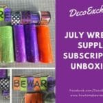 July Wreath Supply Subscription Unboxing
