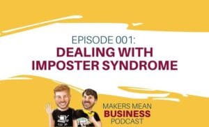 MMB Podcast Episode 1 Dealing with Imposter Syndrome