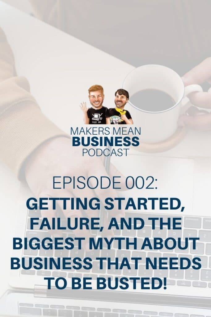 Makers Mean Business Podcast Ep 2