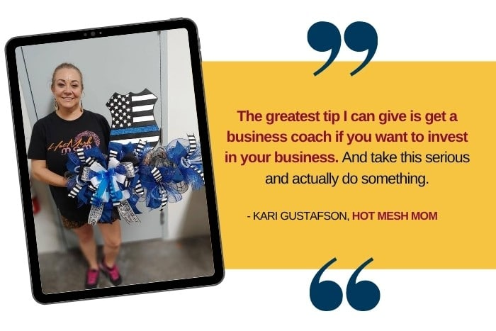 female entrepreneur Kari Gustafson - The greatest tip I can give is get a business coach if you want to invest in your business. And take this serious and actually do something.