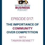 MMB Podcast Episode 017 - The Importance of Community over Competition