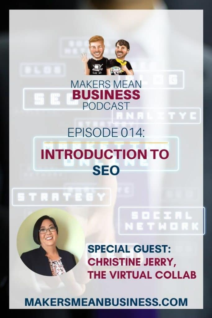 Makers Mean Business Podcast Episode 014 - Introduction to SEO