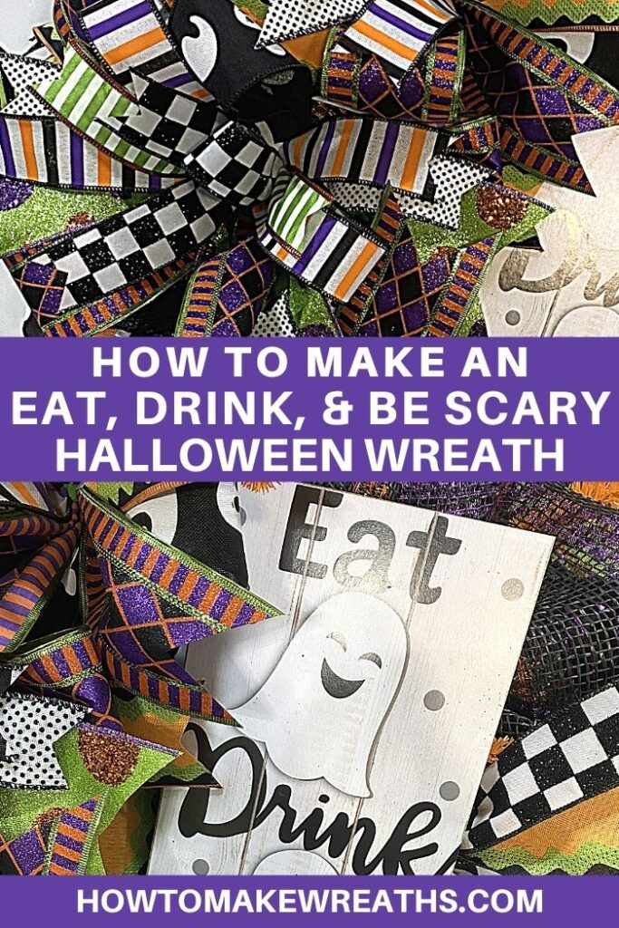 How To Make An Eat Drink and Be Scary Halloween Wreath