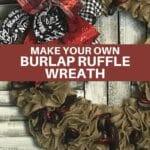 Make Your Own Burlap Ruffle Wreath