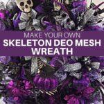 Make Your Own Skeleton Deco Mesh Wreath