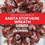 Do It Yourself Santa Stop Here Wreath