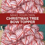 Make Your Own Christmas Tree Bow Topper