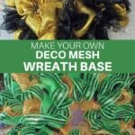 Make Your Own Deco Mesh Wreath Base gold and black wreath base and a green and gold wreath base