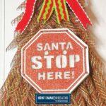 Santa Stop Here Christmas Tree Wreath