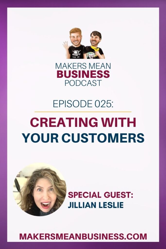 Makers Mean Business Podcast - Title Creating With Your Customers