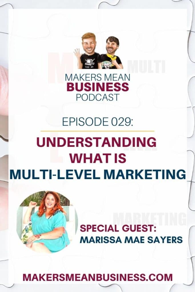 Makers Mean Business Podcast Episode 29 - Understanding What Is Multi-Level Marketing