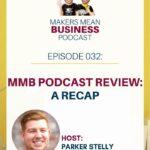 MMB Podcast Ep. 32 - A Makers' Recap