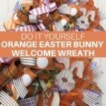 DIY Orange Easter Bunny Welcome Wreath