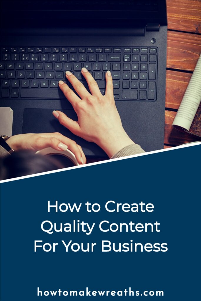 How to Create Quality Content for Your Business