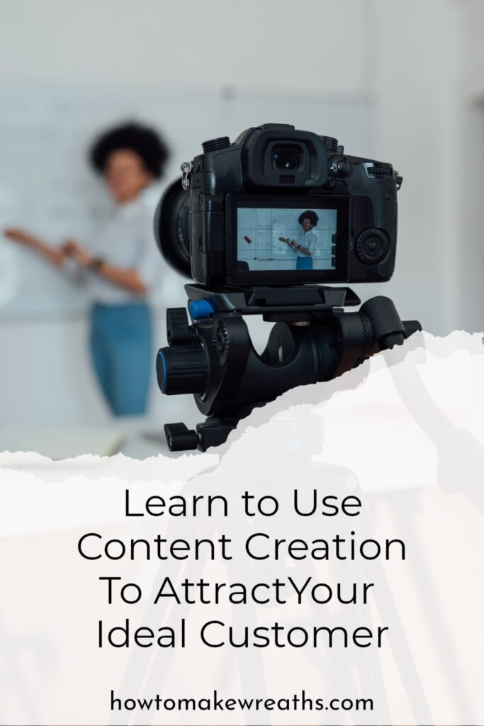 Learn to Use Content Creation To Attract Your Ideal Customer