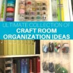 Ultimate Collection of Craft Room Organization Ideas