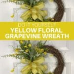 DIY Yellow Floral Grapevine Wreath