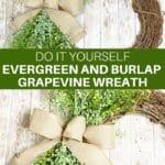 DIY Evergreen and Burlap Grapevine Wreath