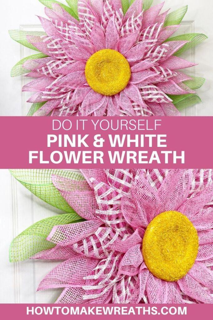 DIY Pink & White Flower Wreath