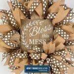 Bless this Mess Farmhouse Wreath