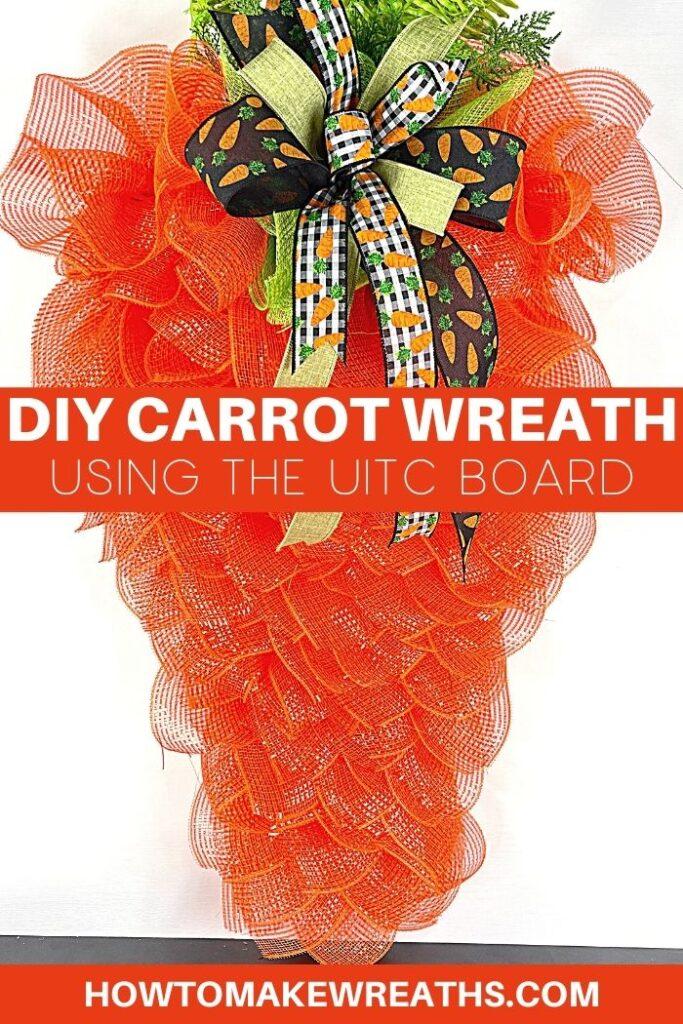 DIY Carrot Wreath using the UITC Board