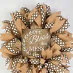 How to Make a Bless this Mess Farmhouse Wreath