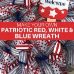 Make Your Own Patriotic Red White and Blue Wreath