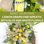 Make Your Own Lemon Grapevine Wreath with Blue and White Florals