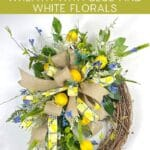 How to Make A Lemon Grapevine Wreath with Blue and White Florals
