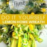 Do It Yourself Lemon Themed Home Wreath