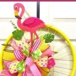 How to Make a Yellow Bike Wheel Flamingo Wreath