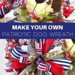 Make Your Own Patriotic Dog Wreath