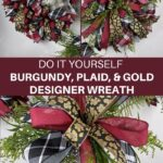 Do It Yourself Burgundy, Plaid, & Gold Designer Wreath