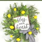 How to Make a Bless Your Heart Lemon Wreath