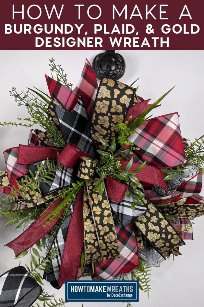 How to Make a Burgundy, Plaid, & Gold Designer Wreath