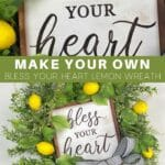 Make Your Own Bless Your Heart Lemon Wreath