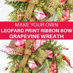 Make Your Own Leopard Print Ribbon Bow Grapevine Wreath