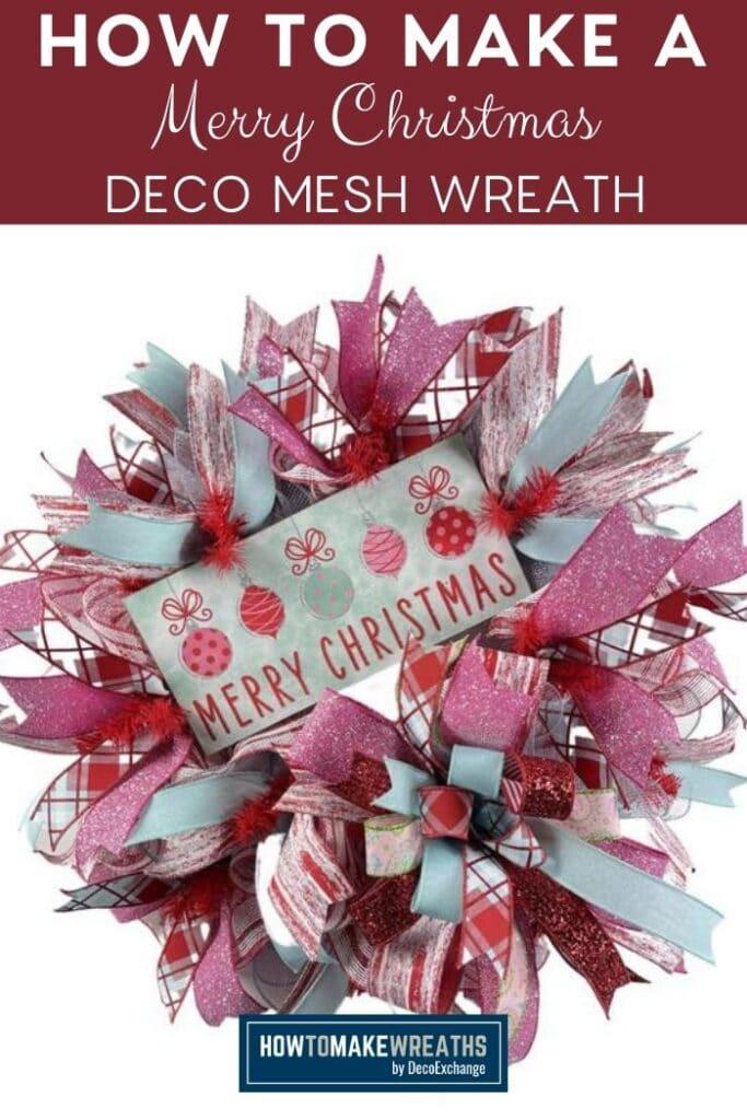 How to Make a Merry Christmas Deco Mesh Wreath