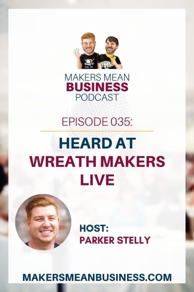 Wreath Makers Live Podcast Episode 35